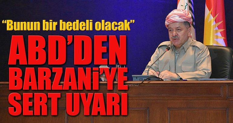 ABD'den Barzani'ye sert uyarı