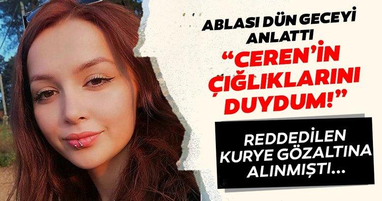 Son dakika haberi... 20 yaşındaki balerin Ceren Özdemir'in katilini ablası görmüş! Gözaltına alınan reddedilen kurye ise...