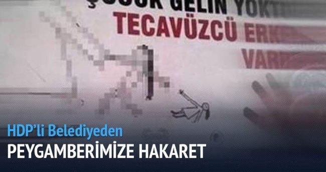 HDP'li Belediye'den Hz. Peygamber'e saygısızlık!