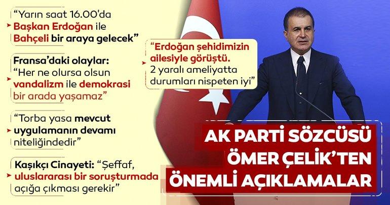 Son dakika haberi... Ömer Çelik: Başkan Erdoğan ve Bahçeli yarın 16.00'da bir araya gelecek