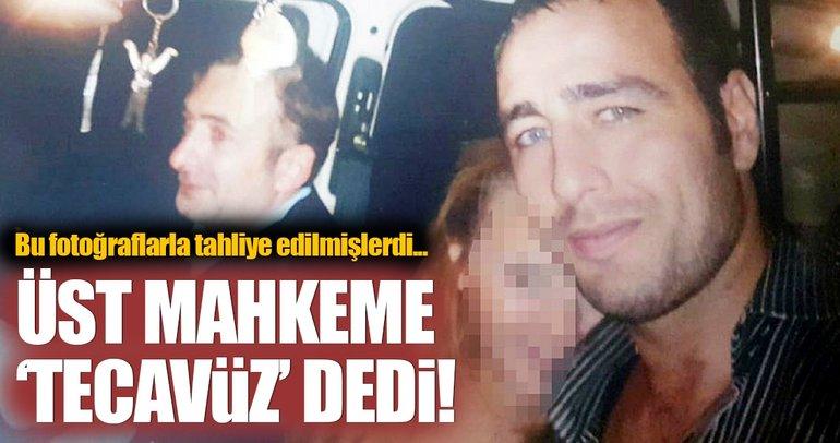 Fotoğraflar da kurtarmadı! Üst mahkeme 'tecavüz' dedi