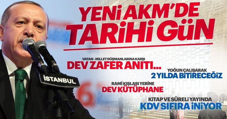 Başkan Erdoğan AKM'nin temel atma töreninde 3 müjde