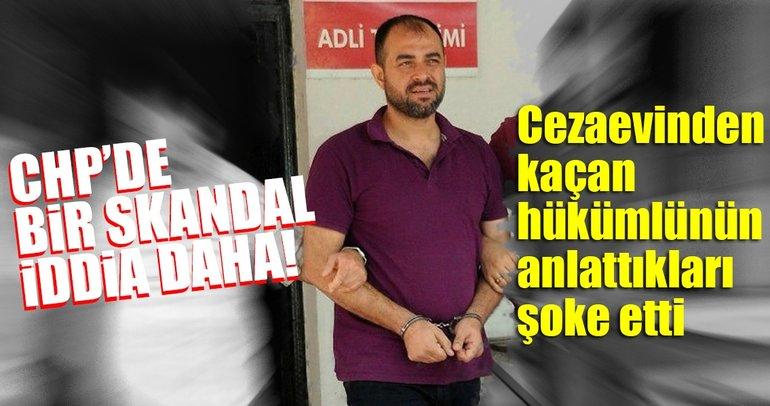 Firari hükümlüden şoke eden iddia! CHP'li meclis üyesinin…
