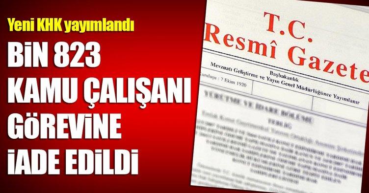 Son dakika: Yeni KHK yayımlandı! Bin 823 kamu çalışanı görevine iade edildi
