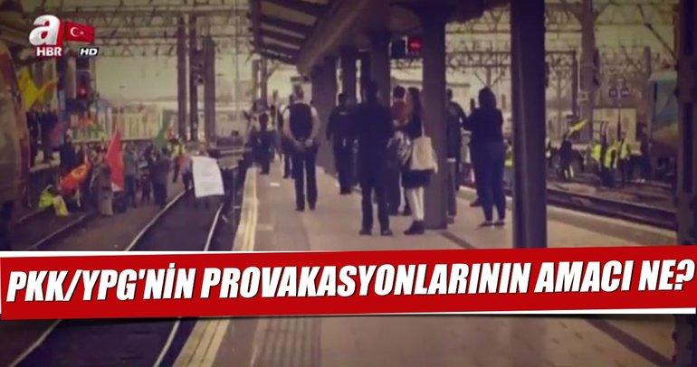 Avrupa'daki YPG/PKK provakasyonlarının amacı ne?
