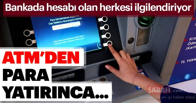 Bankada hesabı olan herkesi ilgilendiriyor! ATM'den para yatırınca...