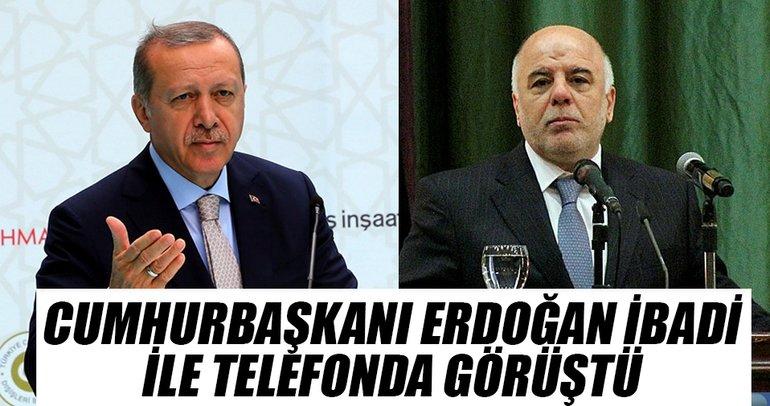 Cumhurbaşkanı Erdoğan İbadi ile telefonda görüştü