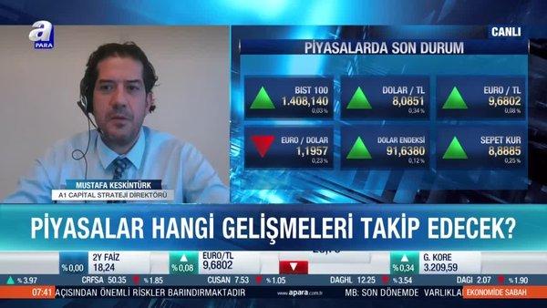 Mustafa Keskintürk: Borsa İstanbul'da sanayi şirketlerinde bilançolar güçlü gelebilir