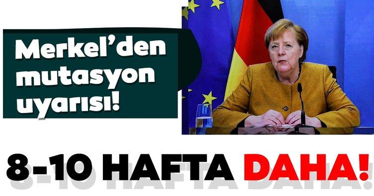 Merkel'den corona virüs mutasyonu uyarısı: 8-10 haftaya ihtiyaç var! 10 kat artabilir...