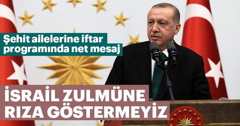 Cumhurbaşkanı Erdoğan: Tüm dünya gözünü yumsa da biz İsrail zulmüne rıza göstermeyiz