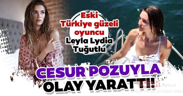 Eski Türkiye güzeli oyuncu Leyla Lydia Tuğutlu cesur pozuyla olay yarattı!