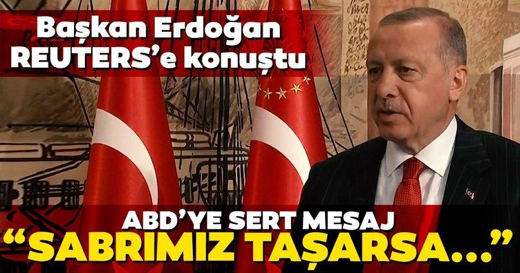 Başkan Erdoğan'dan ABD'ye sert mesaj... Sabrımız taşarsa...
