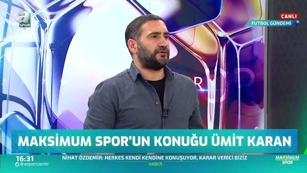 Ümit Karan: Galatasaray'a bizden sonra kaliteli Türk oyuncu gelmedi