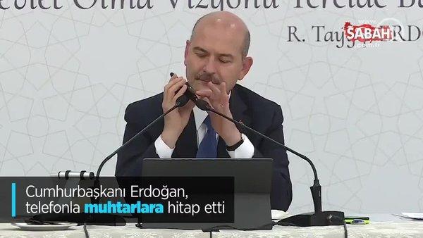 Cumhurbaşkanı Erdoğan, telefonla muhtarlara hitap etti | Video