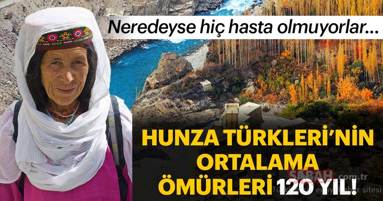 120 yıl yaşayan Hunza Türkleri'nin yaşam sırrı! Neredeyse hiç hasta olmuyorlar...