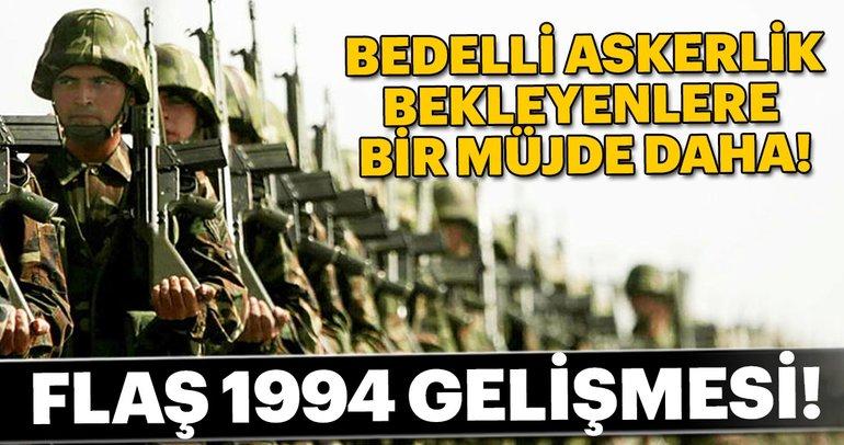 Bedelli askerlikte son dakika gelişmesi! 1994 doğumlular bedelli askerlikten yararlanacak mı?