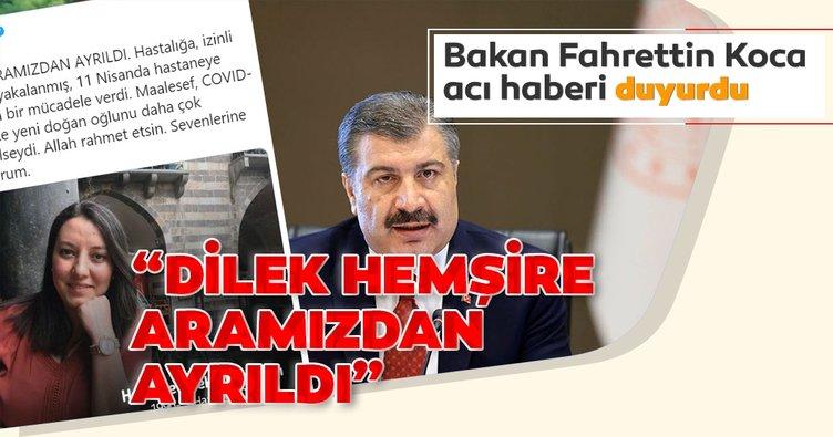 Sağlık Bakanı Fahrettin Koca: Dilek hemşire aramızdan ayrıldı