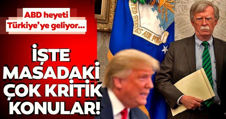 ABD heyeti Türkiye'ye geliyor! İşte masadaki çok kritik konular