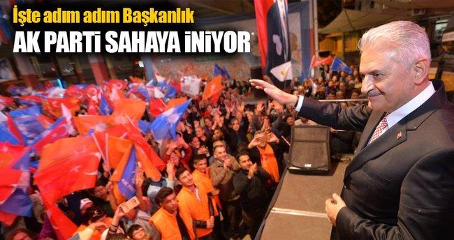 AK Parti Başkanlık için sahaya iniyor!
