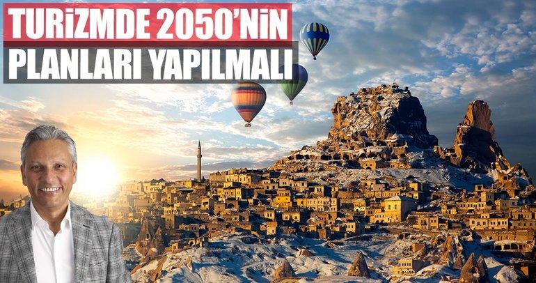 Turizmde 2050'nin planları yapılmalı