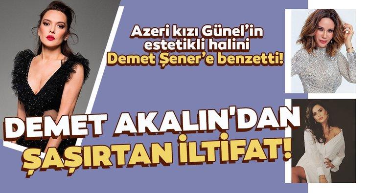 Demet Akalın Azeri kızı Günel Zeynalova'nın estetikli halini Demet Şener'e benzetti! Demet Akalın'dan Demet Şener'e iltifat!