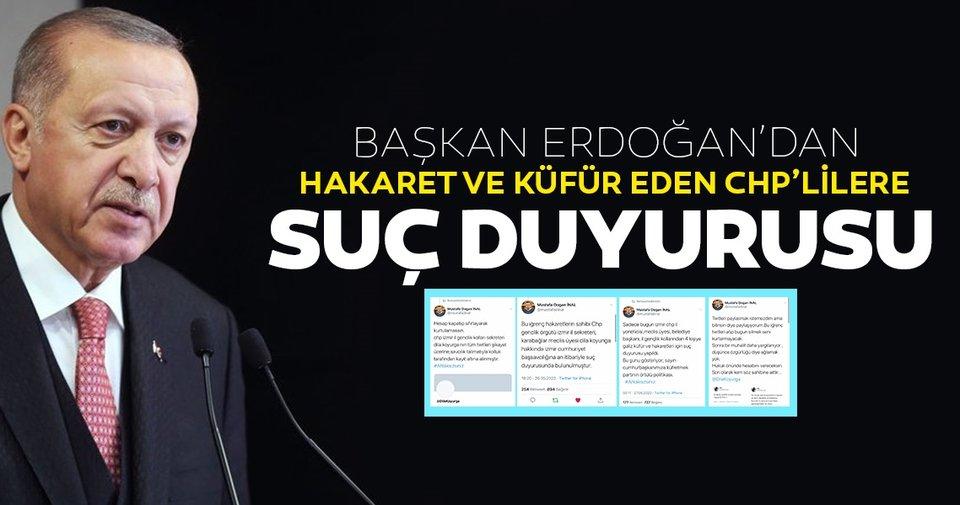 SON DAKİKA! Başkan Erdoğan; kendisine küfür ve hakaret eden 4 CHP'li hakkında suç duyurusunda bulundu