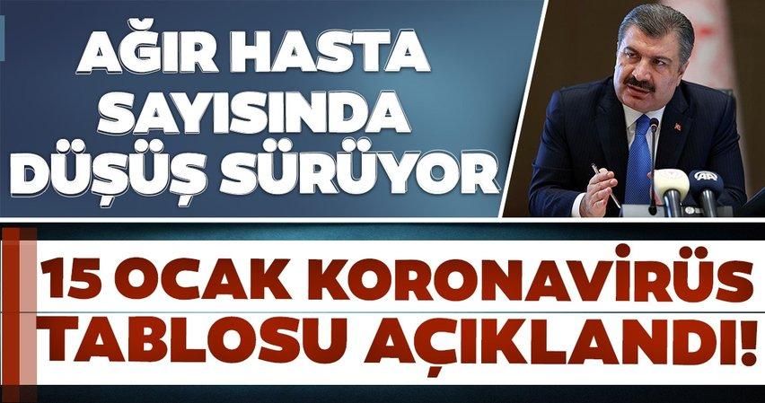 Bakan Fahrettin Koca son dakika açıkladı: 15 Ocak koronavirüs tablosu... İşte Türkiye'de koronavirüs vaka sayısı son durum verileri