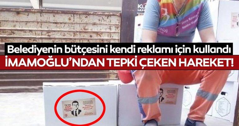Ekrem İmamoğlu belediyenin bütçesiyle kendi reklamını yaptı!