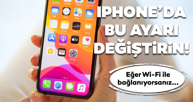 iPhone'da Wi-Fi ile internete bağlanıyorsanız dikkat! Bu ayarı değiştirin!