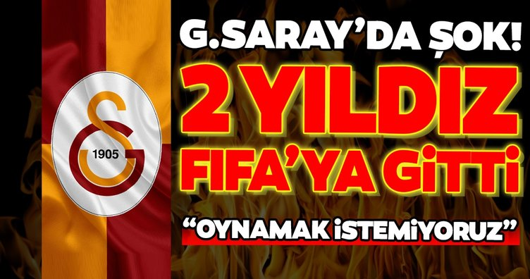 Galatasaray'da son dakika şoku: İki yıldız FIFA'ya gitti! Oynamak istemiyoruz