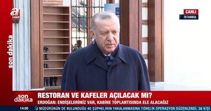 Başkan Erdoğan'dan son dakika açıklaması: Restoran ve kafeler ne zaman açılacak? Lokanta, kafe ve restoranların açılış tarihi belli mi?
