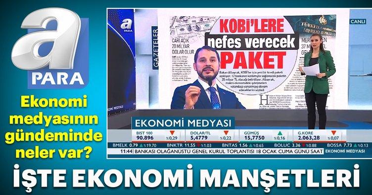 Ekonomi medyasının gündeminde öne çıkan başlıklar! 10 Ocak 2019