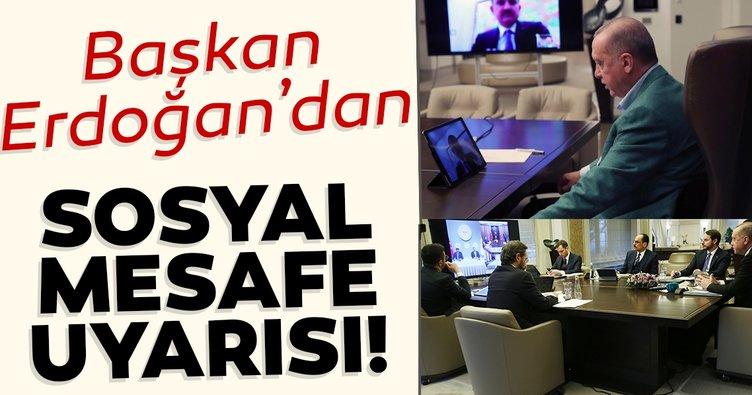 Erdoğan'dan sosyal mesafe uyarısı