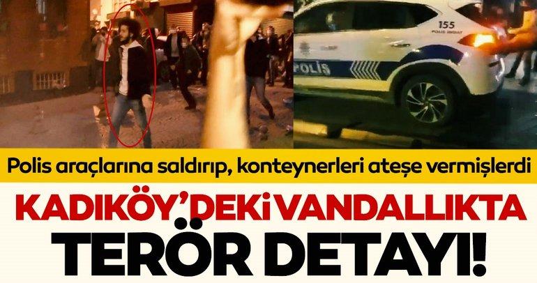 Son dakika haberi: Kadıköy'deki vandallıkta terör detayı ortaya çıktı