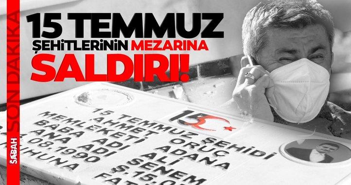 Son dakika | 15 Temmuz şehidiikizpolislerin mezarına saldırı