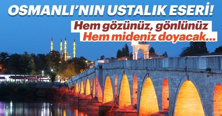 Edirne Osmanlı'nın ustalık eseri