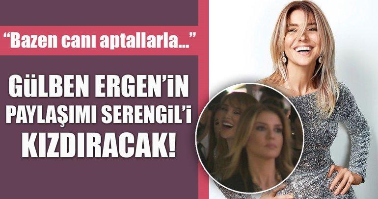 Gülben Ergen'in Seren Serengil paylaşımı sosyal medyayı salladı!
