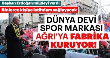 Başkan Erdoğan müjdeyi verdi! Nike Ağrı'ya fabrika kuruyor