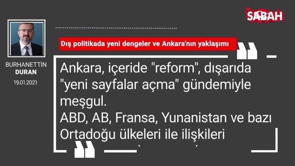 Burhanettin Duran | Dış politikada yeni dengeler ve Ankara'nın yaklaşımı