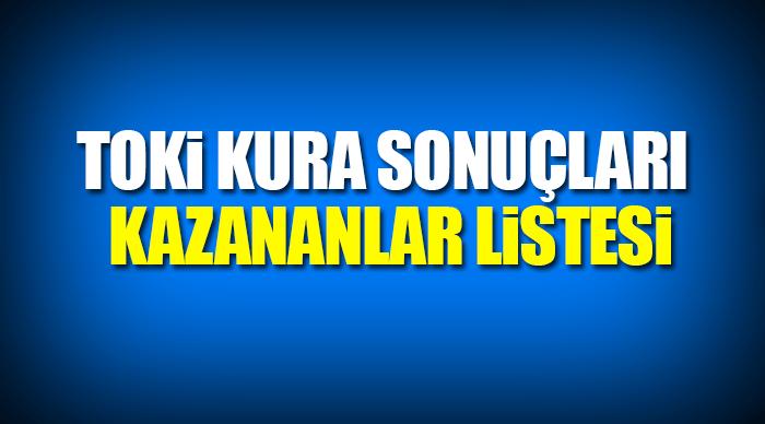 4 Ekim TOKİ kura çekiliş sonuçları kazanan isimler listesi! - 2017 TOKİ çekiliş sonuçları belli oldu mu?
