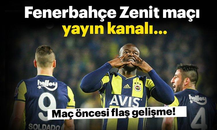 Son Dakika Haberi | Fenerbahçe Zenit maçı hangi kanalda? Fenerbahçe Zenit maçı ne zaman, saat kaçta başlıyor?