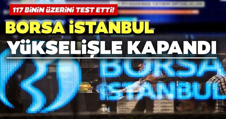 Borsa İstanbul yükselişle kapandı: 117 binden döndü