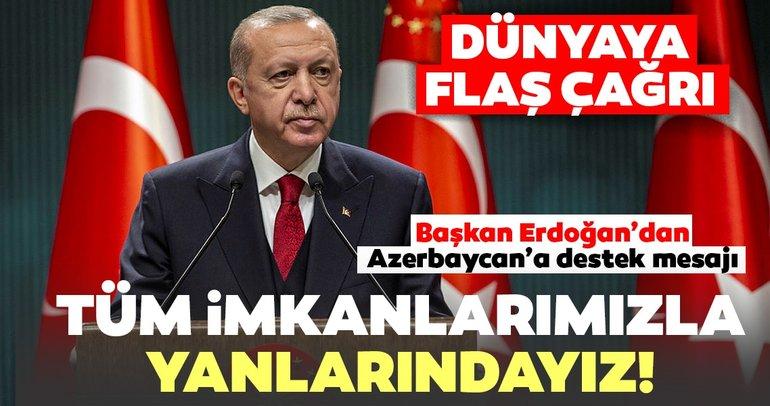 Son dakika | Başkan Erdoğan'dan Azerbaycan'a destek mesajı: Tüm imkanlarımızla yanlarındayız...