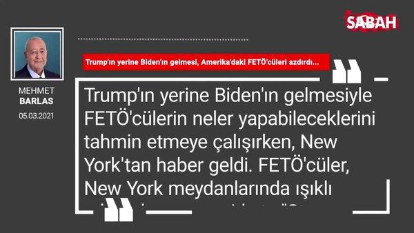Mehmet Barlas   Trump'ın yerine Biden'ın gelmesi, Amerika'daki FETÖ'cüleri azdırdı...