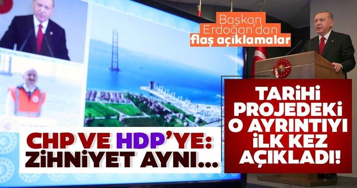 Başkan Recep Tayyip Erdoğan'dan tarihi projenin temel atma töreninde flaş açıklamalar!