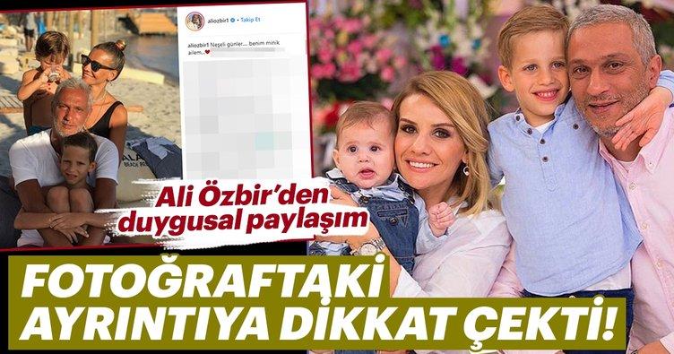 Esra Erol'un eşi Ali Özbir'den duygusal paylaşım