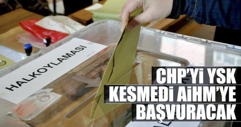 CHP'yi YSK kesmedi AİHM'ye başvuracak