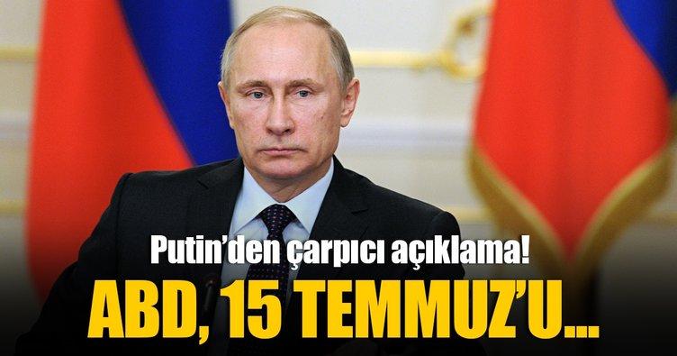 Putin'den 15 Temmuz darbe girişimi açıklaması