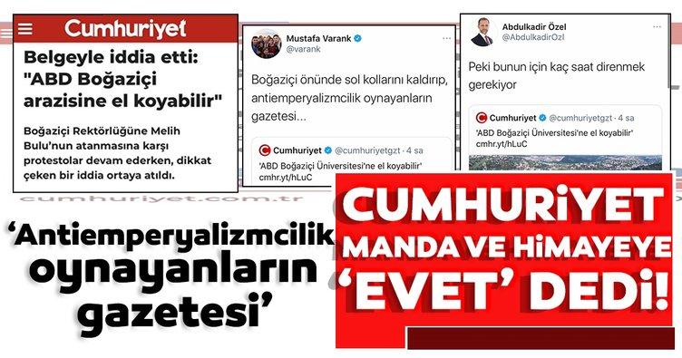 Cumhuriyet Gazetesi'nden skandal haber! 'ABD Boğaziçi Üniversitesi'ne el koyabilir'