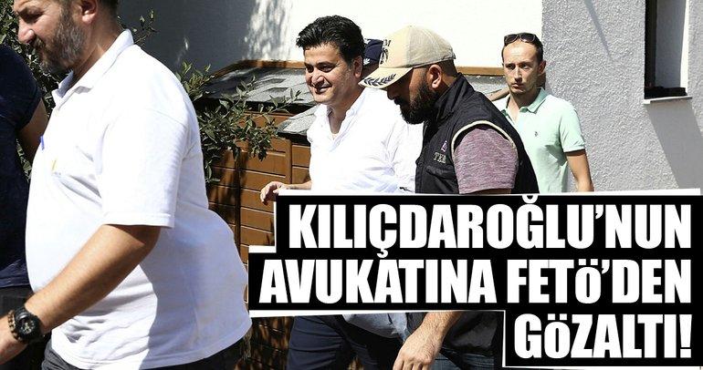 Kılıçdaroğlu'nun avukatına FETÖ'den gözaltı